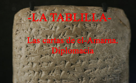 Las cartas de el-Amarna: Diplomacia en el mediterráneo oriental entorno al siglo XV a.C.