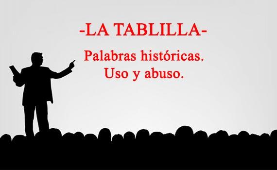 El uso y abuso de las palabras históricas en la actualidad.