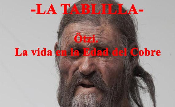 Ötzi. Reconstrucción de la vida en la Edad del Cobre.