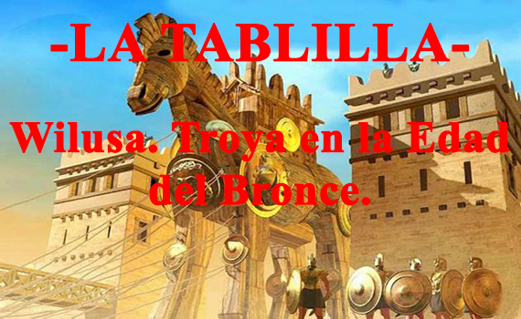 Wilusa. La guerra de Troya en el final de la Edad del Bronce