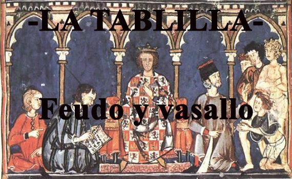 Feudo y vasallo: Relaciones vasalláticas.